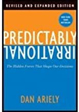 Predictably Irrational - Hidden Forces That Shape Our Decisions (Mass Market) (10) by [Paperback (2010)]
