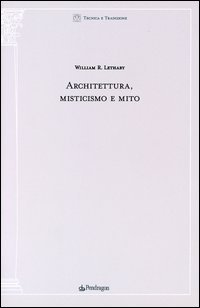 Architettura misticismo e mito