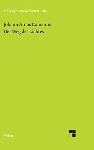 Der Weg des Lichtes. Via lucis (Philosophische Bibliothek)