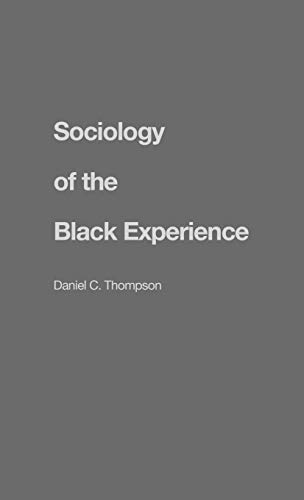 Sociology of the Black Experience (Contributions in Sociology)