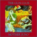 Mother Juno by Gun Club