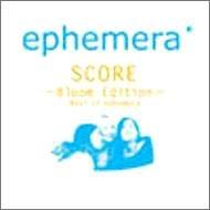 Score〜bloom Edition〜 Best of ephemera