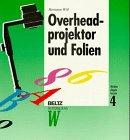 Mit den Augen lernen: Medien in der Aus- und Weiterbildung / Overheadprojektor und Folien