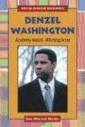Denzel Washington: Academy Award-Winning Actor (African-American Biographies) - Sara McIntosh Wooten