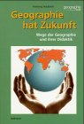 Geographie hat Zukunft - Hartwig Haubrich