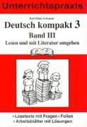 Deutsch kompakt 3. Band 3. Lesen und mit Literatur umgehen: Unterrichtspraxis. Lesetexte mit Fragen, Folien, Arbeitsblätter mit Lösungen