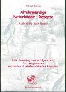 Altehrwürdige Naturköder-Rezepte. Auch heute noch fängig!: Eine Sammlung von erfolgreichen, fast vergessenen und vielleicht wieder aktuellen Rezepten