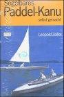 Segelbares Paddel-Kanu selbst gemacht: Anleitung zum Bau eines zweisitzigen Wander-Kanus im Skipjaktyp mit Besegelung