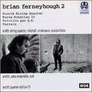 Brian Ferneyhough 2: Fourth String Quartet / Kurze Schatten II / Trittico per G.S. / Terrain