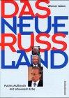 Werner Adam: Das neue Russland: Putins Aufbruch mit schwerem Erbe