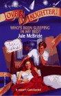 Who'S Been Sleeping In My Bed? (Love & Laughter, Vol 23): Jule McBride