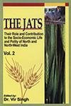 The Jats: Vol. 2: Their Role and Contribution to the Socio-Economic Life and Polity of North and North West India (The Jats: Their Role and ... and Polity of North and North West India)