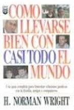 Como Llevarse Bien Con Casi Todo el Mundo (Spanish Edition)
