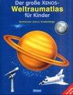 Der grosse Xenos-Weltraumatlas für Kinder