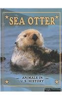 Library Binding Sea Otter (Animals in U.s. History) Book