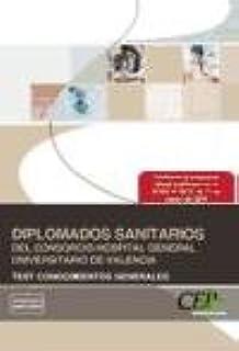 Diplomados Sanitarios del Consorcio Hospital General Universitario de Valencia. Test Conocimientos Generales (Colección 1346)