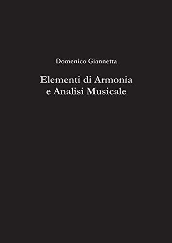Elementi di armonia e analisi musicale. Per le Scuole superiori