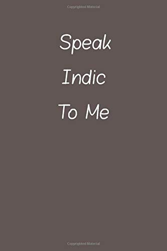 Compare Textbook Prices for Speak Indic Languages To Me: Lined Notebook / Journal Gift, 120 Pages, 6*9, Soft Cover, Matte Finish  ISBN 9781660454389 by students, Foreign Language speakers