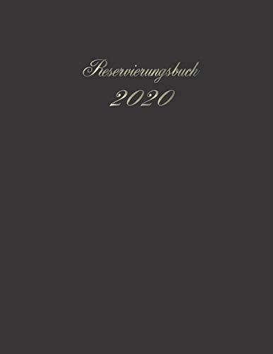 Reservierungsbuch 2020: mit Datum für Restaurant und Gastronomie, 1 Tag 1 Seite ,
