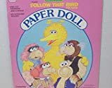 Sesame Street Presents Follow That Bird The Movie Paper Doll Featuring Jim Henson's Sesame Street Muppets (Precut Fashion and 5 Dolls No Scissors Needed)