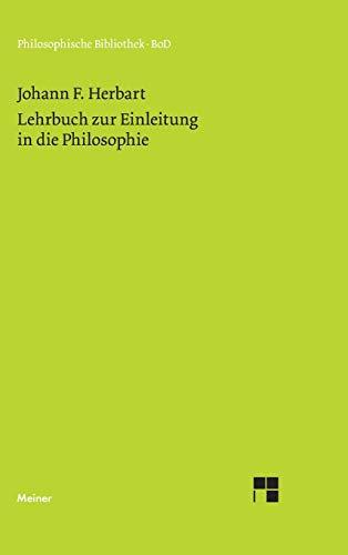 Lehrbuch zur Einleitung in die Philosophie: Textkritisch revidierte Ausgabe (Philosophische Bibliothek)