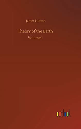 Theory of the Earth: Volume 1