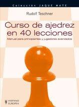 Curso de ajedrez en 40 lecciones (Jaque mate)
