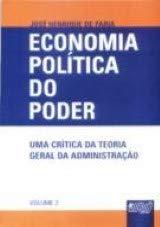Economia Política do Poder - Uma Crítica da Teoria Geral da Administração - Volume 2