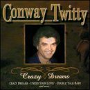 Crazy Dreams by Conway Twitty