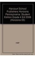 Harcourt School Publishers Horizons Pennsylvania: Student Edition Grade 4  Ed 2006