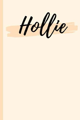Hollie: A Personalized Notebook Gift for Hollie Lined Writing 120 Pages 6x9 inches