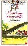 L'Énorme crocodile by Dahl (2000-04-11) - Gallimard-Jeunesse - 11/04/2000