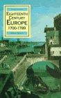 Eighteenth Century Europe 1700-1789 (History of Europe (HarperCollins))