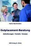 Outplacement-Beratung: Anforderungen