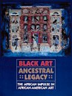 Black Art: Ancestral Legacy : The African Impulse in African American Art
