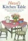 Hazel's Kitchen Table: Pull Up a Chair, Enjoy Home-Cooked Recipes and Memories of a Time Gone by