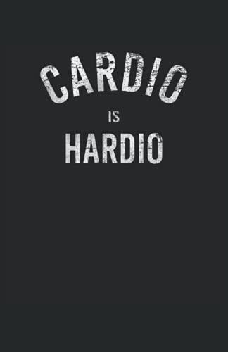 Cardio Is Hardio: Notizbuch | Notebook | Punktiert, DIN A5 (13.97x21.59 cm), 120 Seiten, creme-farbenes Papier, glänzendes Cover