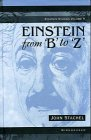 "Einstein from ""B"" to ""Z"" (Einstein Studies) - John Stachel"