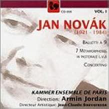 Jan Novák 1921-1984 Vol. 1: Balletti a 9 / 7 Metamorphosesin Pastorale / Concertino