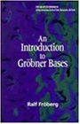 An Introduction to Groebner Bases (Pure and Applied Mathematics: A Wiley Series of Texts, Monographs and Tracts)