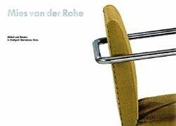 Mies van der Rohe, Möbel und Bauten in Stuttgart, Barcelona, Brno