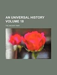 An Universal History Volume 18; The Ancient Part
