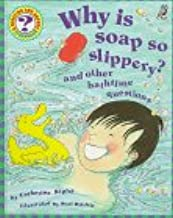 Why Is Soap So Slippery?: And Other Bathtime Questions (Questions and Answers Storybook)