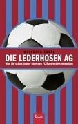 Die Lederhosen AG: Was Sie schon immer über den FC Bayern wissen wollten
