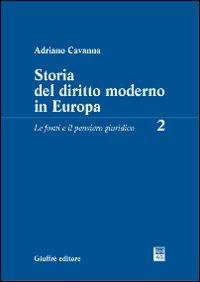 Storia del diritto moderno in Europa. Le fonti e il pensiero giuridico (Vol. 2)