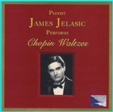 James Jelasic Performs Chopin Waltzes