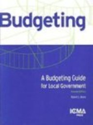 A Budgeting Guide for Local Government (Municipal Management Series)