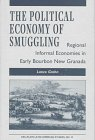 The Political Economy Of Smuggling: Regional Informal Economies In Early Bourbon New Granada
