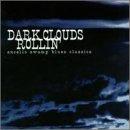 Dark Clouds Rollin: Excello Swamp Blues Classics