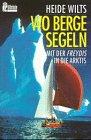 Wo Berge segeln - Heide Wilts
